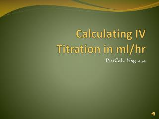 Calculating IV  Titration in ml/hr