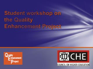 Student workshop on  the Quality  Enhancement Project