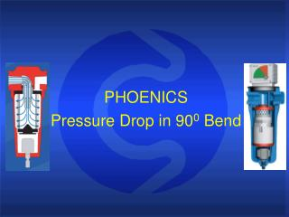 PHOENICS Pressure Drop in 90 0  Bend