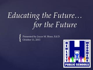 Educating the Future… 			for the Future
