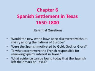 Chapter 6 Spanish Settlement in Texas 1650-1800