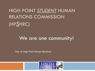 High Point  STUDENT  Human Relations Commission (HP S HRC)