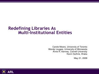 Redefining Libraries As  	Multi-Institutional Entities