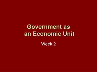Government as  an Economic Unit