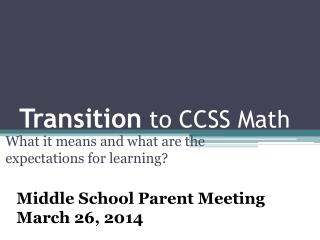 Transition  to CCSS Math