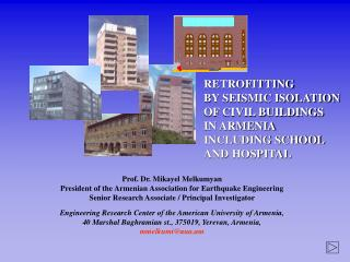 RETROFITTING  BY SEISMIC ISOLATION OF CIVIL BUILDINGS IN ARMENIA    INCLUDING SCHOOL  AND HOSPITAL