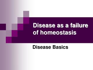 Disease as a failure of homeostasis
