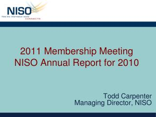 2011  Membership  Meeting NISO Annual Report for 2010