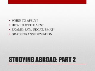 STUDYING ABROAD: PART 2