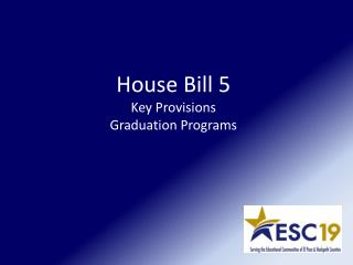 House Bill 5 Key Provisions Graduation Programs