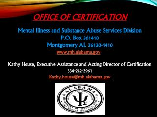Office of Certification  Mental Illness and Substance Abuse Services Division P.O. Box 301410