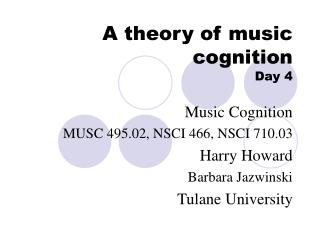 A theory of music cognition Day 4