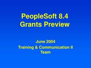 PeopleSoft 8.4  Grants Preview