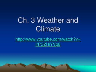 Ch. 3 Weather and Climate