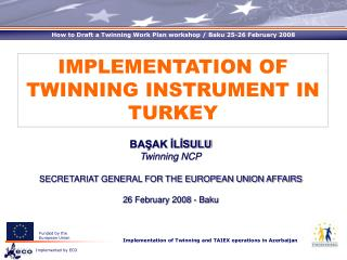 IMPLEMENTATION OF TWINNING INSTRUMENT IN TURKEY