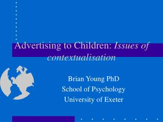 Advertising to Children: Issues of contextualisation