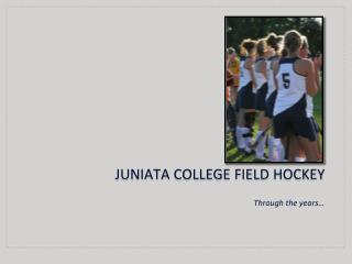 Juniata College field hockey