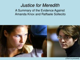 Justice for Meredith A Summary of the Evidence Against  Amanda Knox and Raffaele Sollecito