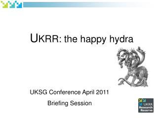 U KRR: the happy hydra