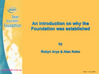An introduction on why the Foundation was established   by Robyn Arya & Alan Kohn