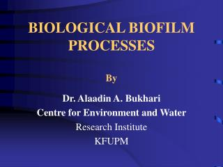 BIOLOGICAL BIOFILM PROCESSES By