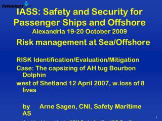 IASS: Safety and Security for Passenger Ships and Offshore Alexandria 19-20 October 2009