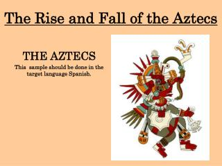 The Rise and Fall of the Aztecs