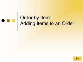 Order by Item: Adding Items to an Order