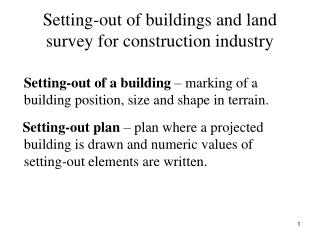 Setting-out of buildings and land survey for construction industry