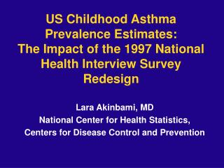US Childhood Asthma Prevalence Estimates:  The Impact of the 1997 National Health Interview Survey Redesign