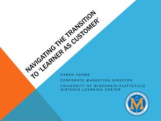 Navigating the Transition to 'Learner as Customer'