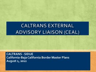 CALTRANS - SIDUE California-Baja California Border Master Plans August 1, 2012
