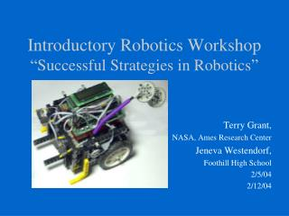 "Introductory Robotics Workshop  ""Successful Strategies in Robotics"""