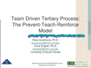 Team Driven Tertiary Process:   The Prevent-Teach-Reinforce Model