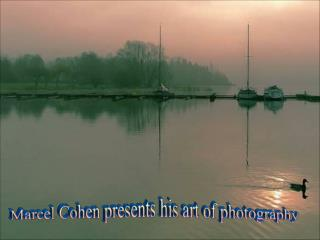 Marcel Cohen presents his art of photography