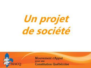 Un  projet  de société