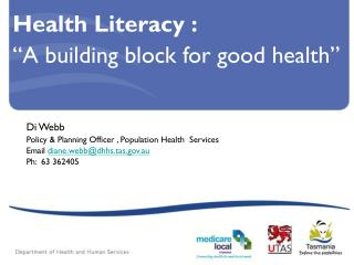 "Health Literacy :   ""A building block for good health"""