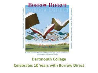 Dartmouth College  Celebrates 10 Years with Borrow Direct
