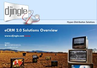 eCRM 2.0 Solutions Overview djingle /ecrm