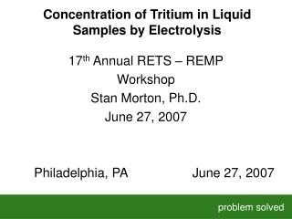 Concentration of Tritium in Liquid Samples by Electrolysis