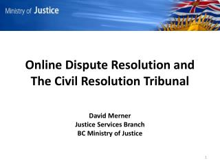 Online Dispute Resolution and The Civil Resolution Tribunal