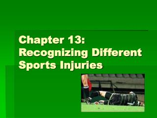 Chapter 13: Recognizing Different Sports Injuries