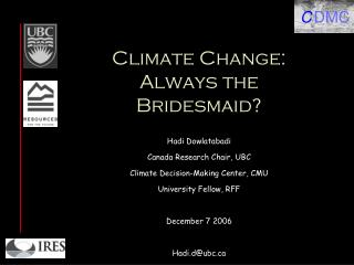 Climate Change: Always the Bridesmaid?