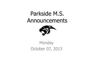 Parkside M.S. Announcements