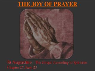 St Augustine  – The Gospel According to Spiritism Chapter 27, Item 23