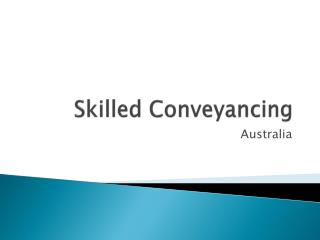 Skilled Conveyancing