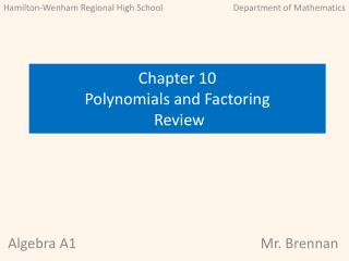 Chapter 10  Polynomials and Factoring  Review