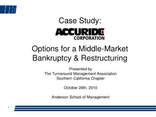 Case Study: Options for a Middle-Market Bankruptcy & Restructuring
