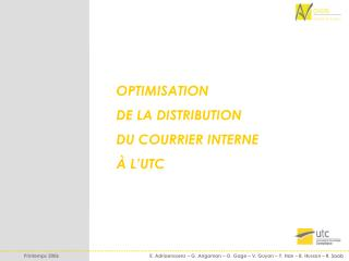 OPTIMISATION DE LA DISTRIBUTION DU COURRIER INTERNE À L'UTC