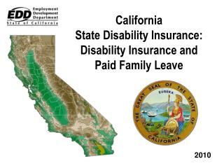 California State Disability Insurance:  Disability Insurance and  Paid Family Leave